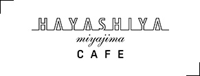 CAFE HAYASHIYA